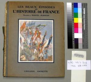 Les beaux épisodes de l'histoire de France / / dessins en couleurs de Marcel Jeanjean.  qDC45.7.J43 1922