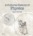 Cover of A Cultural History of Physics