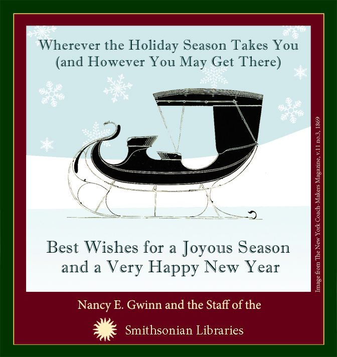 Seasons Greetings from all of us at Smithsonian Libraries!