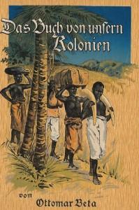 A Trip through the German Colonies, Volume 1, German East Africa (1910)