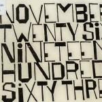 November twenty-six, nineteen hundred sixty-three, poem