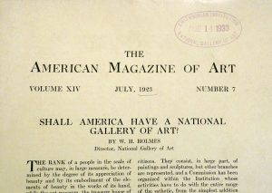 "Holmes' ""Shall American Have a National Gallery of Art?"" published in ""The American Magazine of Art"", July 1923. The library stamp notes that this copy was a part of the ""Smithsonian Institution National Gallery of Art."""