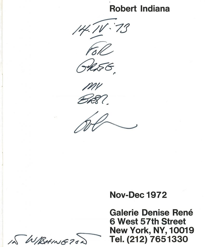 Title page of Robert Indiana's catalogue for the show at Galerie Denise René in New York from November to December 1972 signed: 14.IV.73 FOR GREG. MY BEST. bob IN WASHINGTON