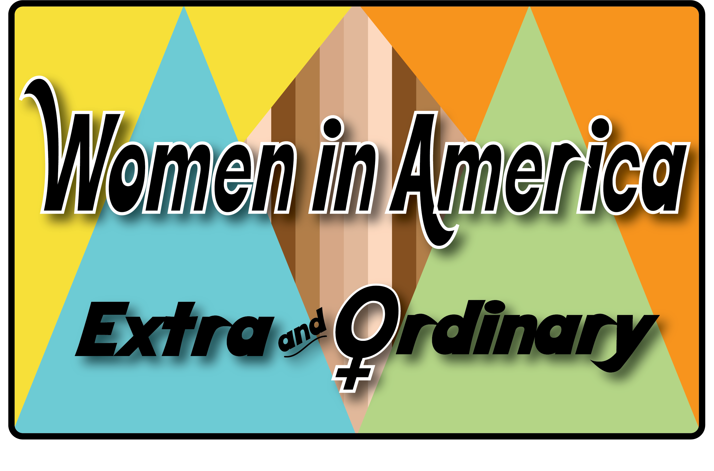 Graphic for Women in America, Extra and Ordinary