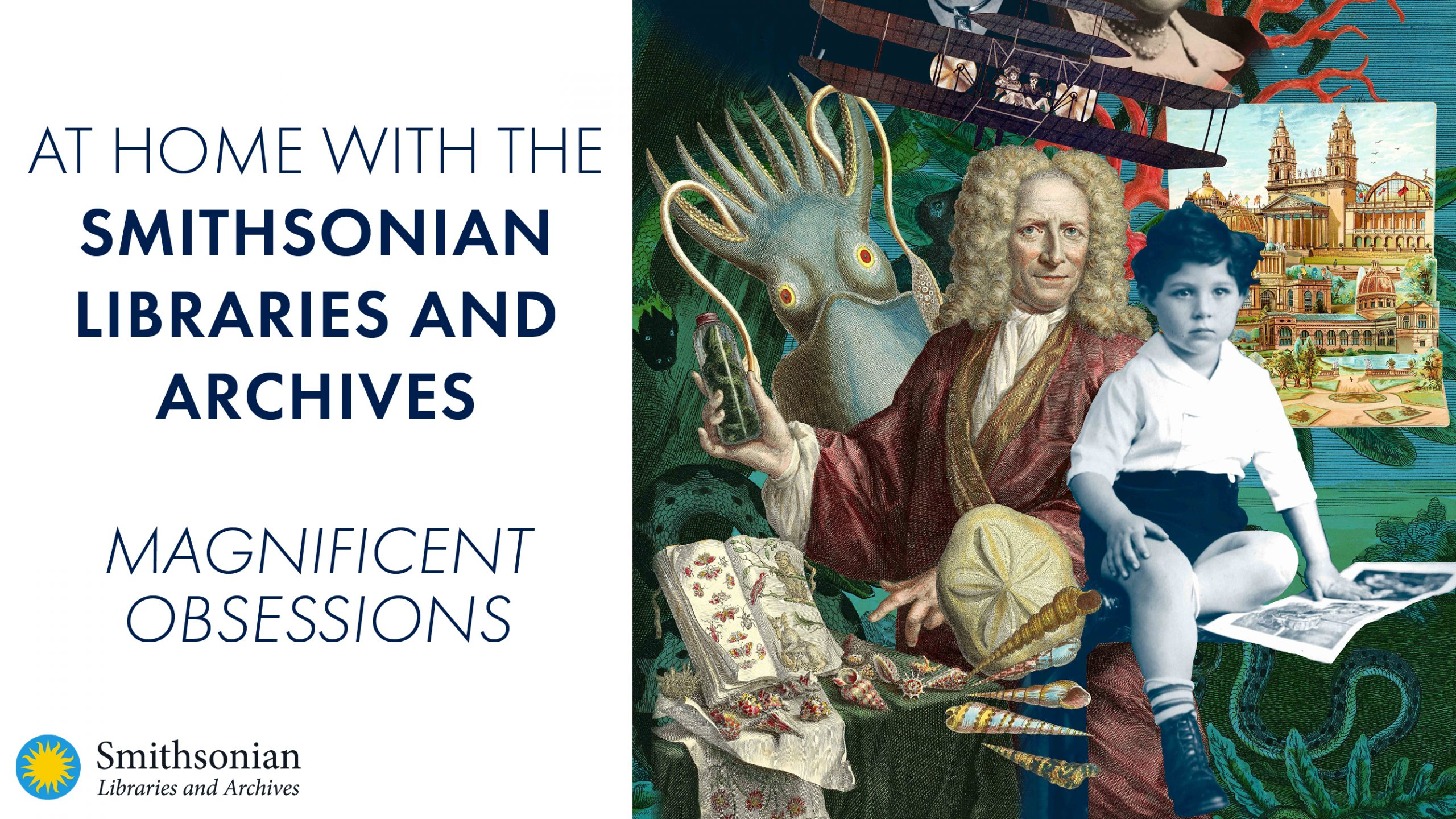 Graphic for At Home with Smithsonian Libraries and Archives: Magnificent Obsessions